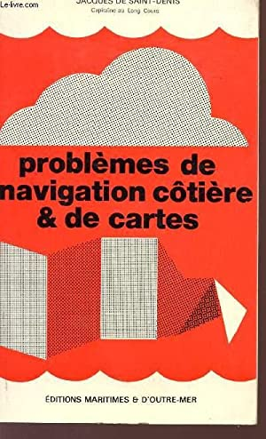 PROBLEMES DE NAVIGATION COTIERE ET DE CARTES.: DE SAINT-DENIS JACQUES