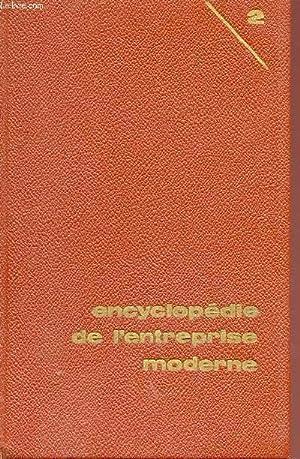 ENCYCLOPEDIE DE L'ENTREPRISE MODERNE - VOLUME 2 - ORGANISATION COMPTABLE ET FINANCIERE.: ...
