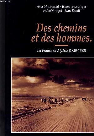 DES CHEMINS ET DES HOMMES - LA: A. BRIAT, J.