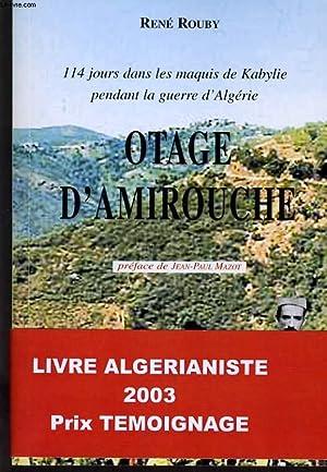 OTAGE D'AMIROUCHE - 114 JOURS DANS LES: RENE ROUBY