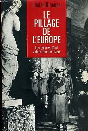 LE PILLAGE DE L'EUROPE - LES OEUVRES: LYNN H. NICHOLAS