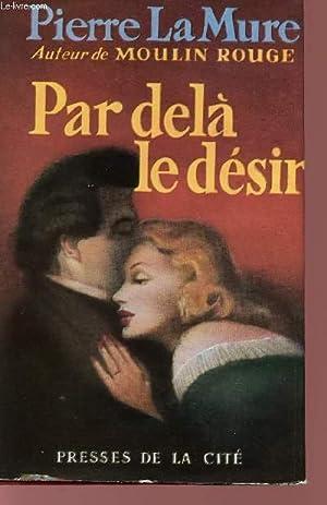 PAR DELA LE DESIR.: LA MURE PIERRE