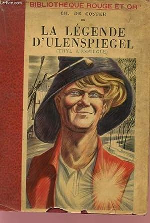 """LA LEGENDE D'ULENSPIEGEL - COLLECTION """"BIBLIOTHEQUE ROUGE: DE COSTER CH."""