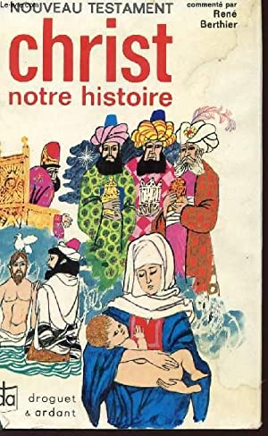 NOUVEAU TESTAMENT - CHRIST NOTRE HISTOIRE.: BERTHIER RENE