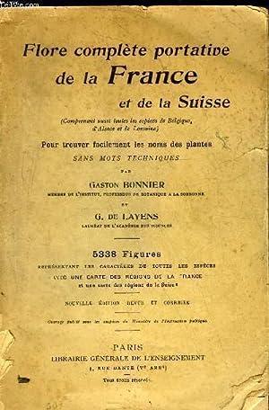FLORE COMPLETE PORTATIVE DE LA FRANCE ET DE LA SUISSE: BONNIER GASTON / LAYENS GEORGES