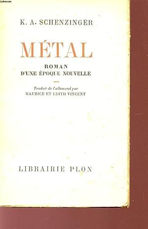 MATAL - ROMAN D'UNE PEOQUE NOUVELLE.: SCHENZINGER K.A.