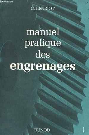 MANUEL PRATIQUE DES ENGRENAGES.: HENRIOT G.