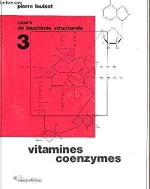 BIOCHIMIE STRUCTURALE - TOME 3 - VITAMINES: LOUISOT P.