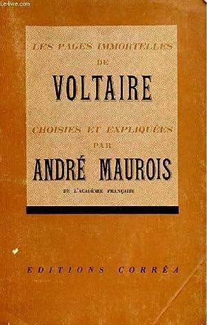 LES PAGES IMMORTELLES DE VOLTAIRE - CHOISIES ET EXPLIQUEES.: MAUROIS ANDRE