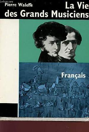 LA VIE DES GRANDS MUSICIENS FRANCAIS.: WALEFFE PIERRE.