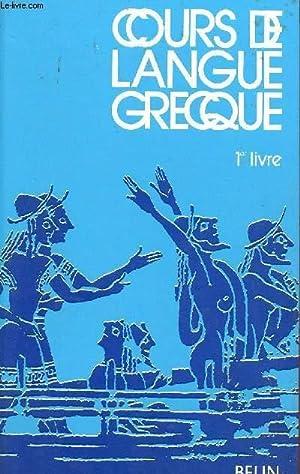 COURS DE LANGUE GRECQUE - 1er LIVRE.: FRONTIER ALAIN