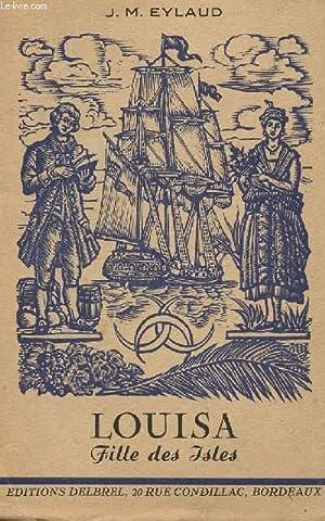 LOUISA FILLE DES ISLES.: EYLAUD J-M.