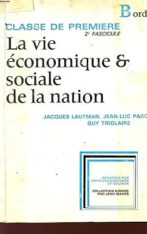 LA VIE ECONOMIQUE ET SOCIALE DE LA NAYION - CLASSE DE PREMIERE - 2è FASCICULE - INITIATION ...
