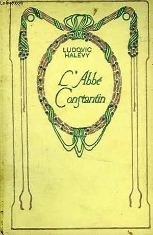 L'Abbé Constantin.: HALEVY Ludovic