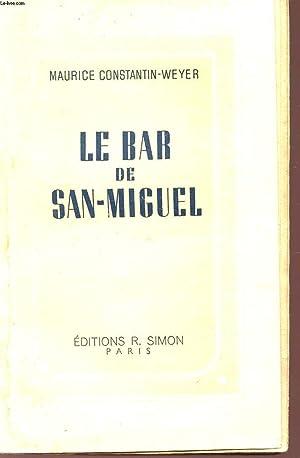 LE BAR DE SAN-MIGUEL.: CONSTANTIN-WEYER MAURICE