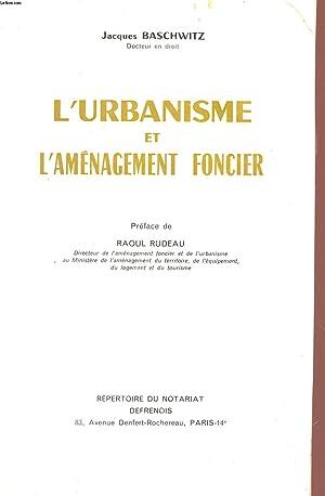 L'URBANISME ET L'AMENAGEMENT FONCIER.: BASCHWITZ JACQUES