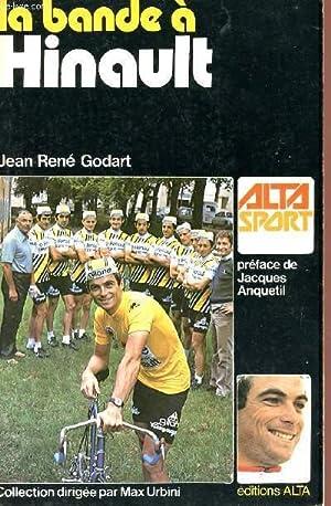 LA BANDE A HINAULT - COLLECTION ALTA SPORT.: GODART JEAN-RENE