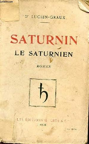 SATURNIN - LE SATURNIEN.: LUCIEN-GRAUX (DOCTEUR)