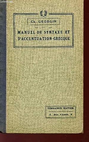 MANUEL DE SYNTHAXE ET D'ACCENTUATION GRECQUE -: GEORGIN CH.