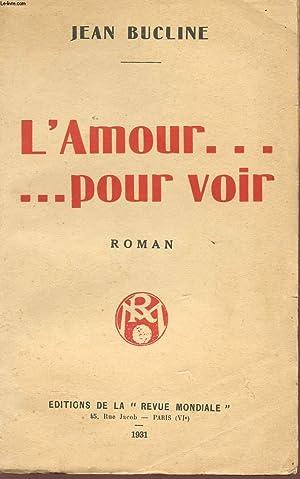L'AMOUR. POUR VOIR.: BUCLINE JEAN