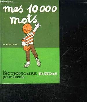 MES 10000 MOTS. LE DICTIONNAIRE POUR L ECOLE.: DIDIER MARCEL.