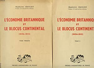 L ECONOMIE BRITANNIQUE ET LE BLOCUS CONTINENTAL 1806 - 1813 EN 2 TOMES: FRANCOIS CROUZET