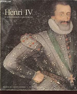 HENRI IV ET LA RECONSTRUCTION DU ROYAUME: COLLECTIF