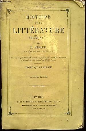 HISTOIRE DE LA LITTERATURE FRANCAISE TOME QUATRIEME: D. NISARD