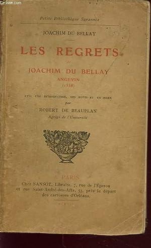 LES REGRETS DE JOACHIM DU BELLAY ANGEVIN: JOACHIM DU BELLAY