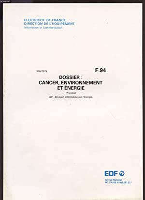 CANCER, ENVIRONNEMENT ET ENERGIE - F94 - 1978 / 1979.: EDF / DIVISION INFORMATION SUR ...