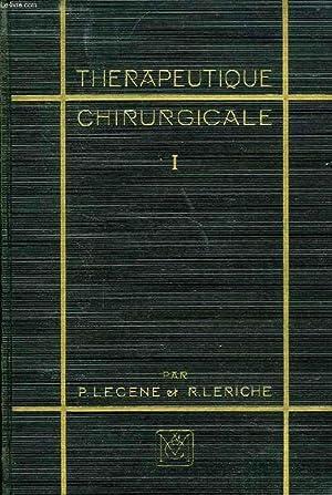 THERAPEUTIQUE CHIRURGICALE, TOME I, GENERALITES, MEMBRES: LECENE P., LERICHE R.