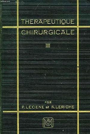 THERAPEUTIQUE CHIRURGICALE, TOME III, ABDOMEN ET ORGANES: LECENE P., LERICHE