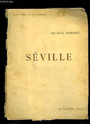 Séville. Les Villes d'Art célèbres.: SCHMIDT Ch.-Eug.