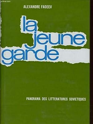 LA JEUNE GARDE - PANORAMA DES LITTERATURES: ALEXANDRE FADEEV