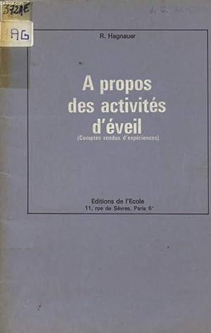 A PROPOS DES ACTIVITES D'EVEIL - (COMPTES RENDUS D'EXPERIENCES).: HAGNAUER R.