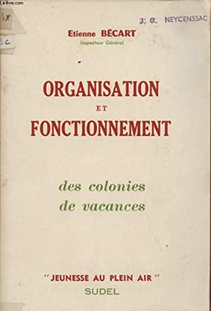 "ORGANISATION ET FONCTIONNEMENT - DES COLONIES DE VANCACES - COLLECTION ""JEUNESSE AU PLEIN AIR&..."