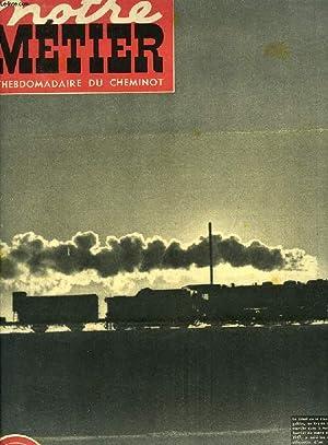 NOTRE METIER, N° 207, JUILLET 1949, L'HEBDOMADAIRE ILLUSTRE DU CHEMINOT FRANCAIS: ...