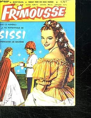 FRIMOUSSE N° 174. LA VIE ROMANTIQUE DE SISI. PRINCESSE DE BAVIERE.: COLLECTIF.