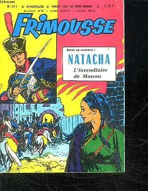 FRIMOUSSE N° 171. NATACHA L INCENDIAIRE DE MOSCOU.: DUMAS S DIRECTEUR DE LA PUBLICATION.