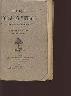 PRATIQUE DE L'ORAISON MENTALE - PREMIER TRAITE: DE MAUMIGNY RENE