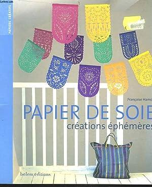 PAPIER DE SOIE. CREATIONS EPHEMERES.: FRANCOISE HAMON