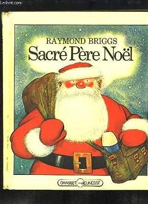 Sacré Père Noël: BRIGGS Raymond