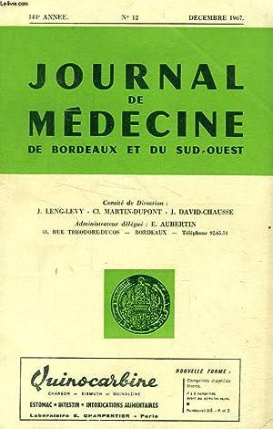JOURNAL DE MEDECINE DE BORDEAUX ET DU SUD-OUEST, 144e ANNEE, N° 12, DEC. 1967: COLLECTIF