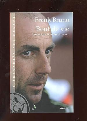 BOUT DE VIE: BRUNO FRANK
