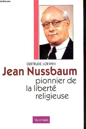 JEAN NUSSBAUM, PIONNIER DE LIBERTE RELIGIEUSE.: GERTRUDE LOEWEN