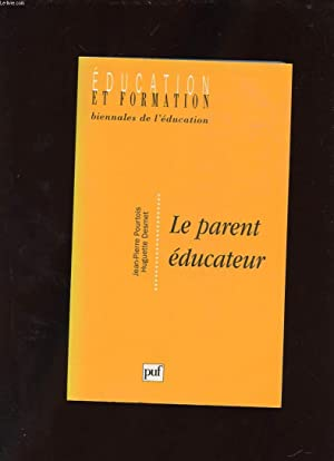 LE PARENT EDUCATEUR: POURTOIS JEAN-PIERRE ET DESMET HUGUETTE