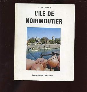 L'ILE DE NOIRMOUTIER.: ABBE RAIMOND J.
