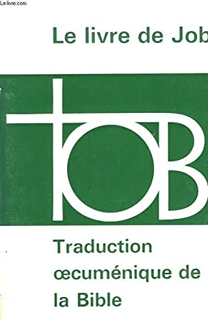 LE LIVRE DE JOB. TRADUCTION OECUMENIQUE DE LA BIBLE.: COLLECTIF
