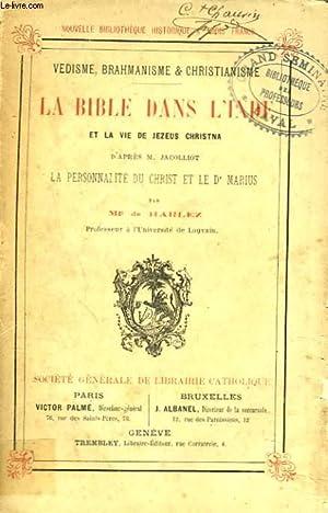 VEDISME, BRAHMANISME ET CRISTIANNISME. LA BIBLE DANS L'INDE ET LA VIE DE JEZEUS CHRISTNA d&#...
