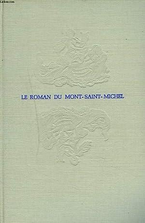 LE ROMAN DU MONT SAINT-MICHEL. Douze siècles de foi, d'art et d'histoire.: GEORGES...